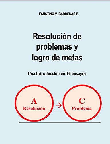 Resolución de problemas y logros de metas por Faustino Cárdenas