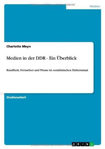 Medien in der DDR - Ein Überblick: Rundfunk, Fernsehen und Presse im sozialistischen Einheitsstaat