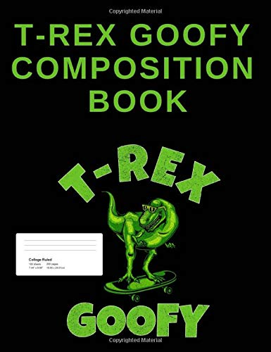 T-Rex Goofy Composition Book: College Ruled Lined Blank Paper Notebook 7
