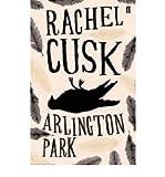 [(Arlington Park)] [ By (author) Rachel Cusk ] [May, 2007]