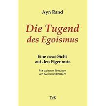 Die Tugend des Egoismus: Eine neue Sicht auf den Eigennutz (German Edition)