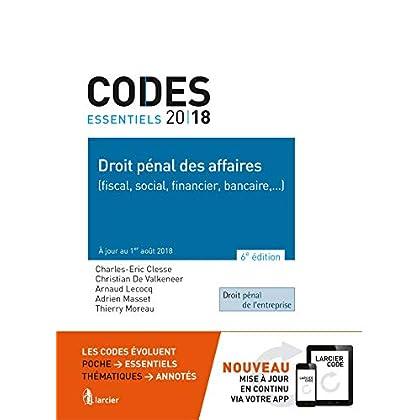 Code essentiel - Droit pénal des affaires 2018 (fiscal, social, financier, bancaire,...): À jour au 1er août 2018
