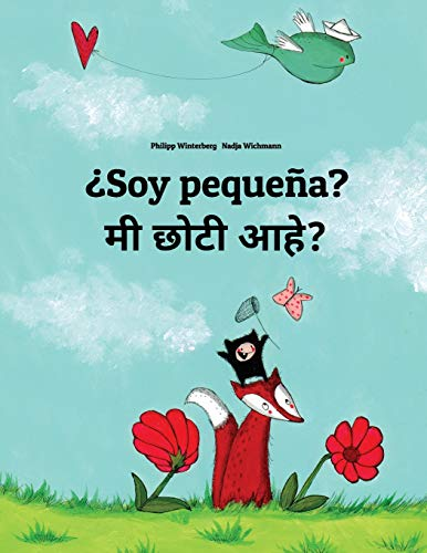 ¿Soy pequeña? Mi lahana ahe?: Libro infantil ilustrado español-maratí (Edición bilingüe) por Philipp Winterberg