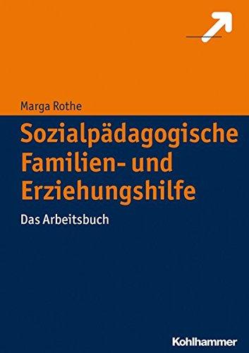 Sozialpädagogische Familien- und Erziehungshilfe: Das Arbeitsbuch
