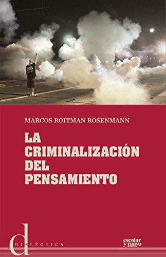 La criminalización del pensamiento por Marcos Roitman Rosenmann