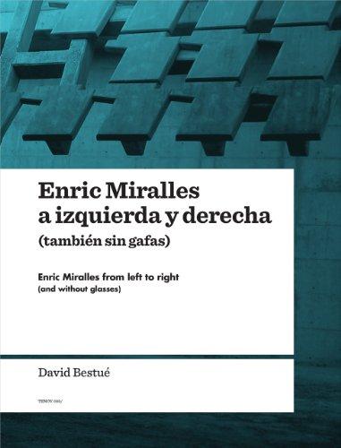 Enric Miralles A Izquierda Y Derecha (tambien Sin Gafas)
