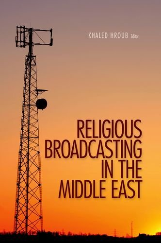 Religious Broadcasting in the Middle East by Khaled Hroub (29-Oct-2012) Paperback
