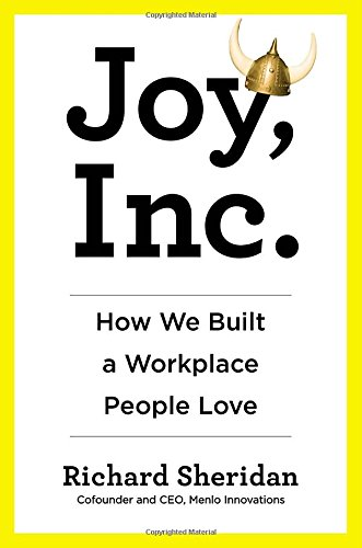 Joy, Inc: How We Built a Workplace People Love