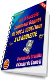 Les 3 secrets Tome II: Comment dévaliser légalement la roulette du casino (Comment avoir un revenu complémentaire) (French Edition) von [autem, patrick]