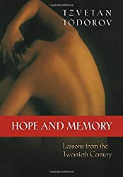 Hope and Memory: Lessons from the Twentieth Century by Tzvetan Todorov (2003-09-29)