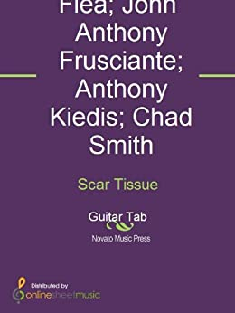Scar Tissue: Guitar Tab von [Kiedis, Anthony, Chad Smith, Flea, John Anthony Frusciante, Red Hot Chili Peppers]