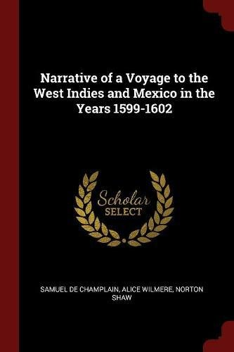 Narrative of a Voyage to the West Indies and Mexico in the Years 1599-1602
