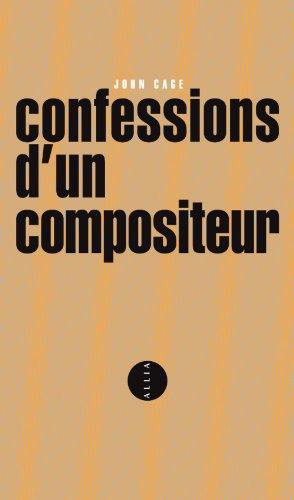 CONFESSIONS D'UN COMPOSITEUR - BILINGUE ANGLAIS/FRANCAIS par John Cage