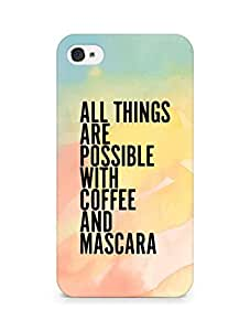 AMEZ all things are possible with coffee and mascara Back Cover For Apple iPhone 4