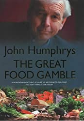 The Great Food Gamble by John Humphrys (2001-04-12)