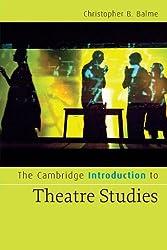 The Cambridge Introduction to Theatre Studies (Cambridge Introductions to Literature) by Christopher B. Balme (2008-10-03)