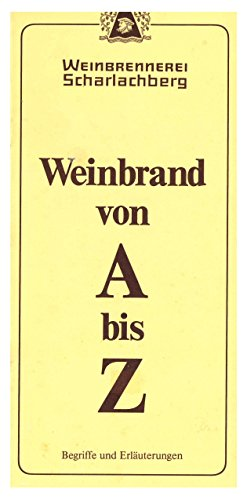 Weinbrand von A bis Z. Begriffe und Erläuterungen.