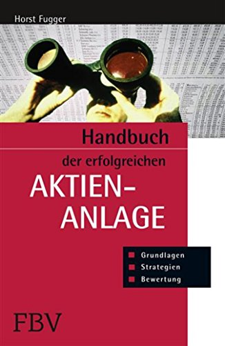 Handbuch der erfolgreichen Aktienanlage: Grundlagen, Bewertung, Strategien