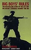 Big Boys' Rules: The SAS and the Secret Struggle Against the IRA