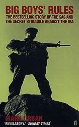 Big Boys' Rules: The SAS and the Secret Struggle Against the IRA (English Edition)
