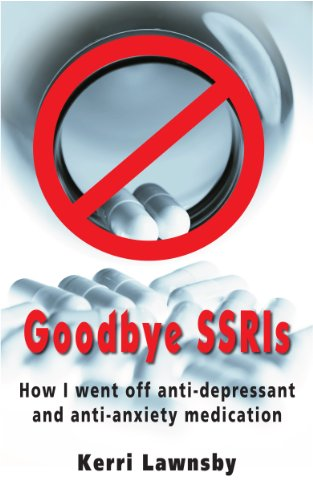 goodbye-ssris-how-i-went-off-anti-depressant-and-anti-anxiety-medication-english-edition
