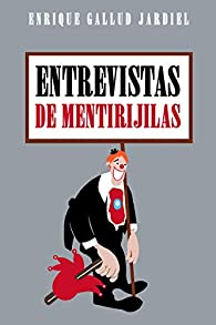 Entrevistas de mentirijillas par Enrique Gallud Jardiel