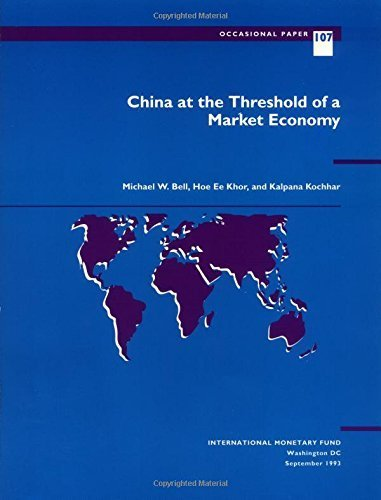China at the Threshold of a Market Economy (Occasional Paper (Intl Monetary Fund)) by Michael W. Bell (1993-09-01)