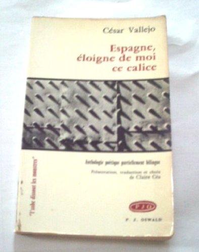 Espagne, éloigne de moi ce calice : Anthologie poétique partiellement bilingue (Collection L'Aube dissout les monstres)
