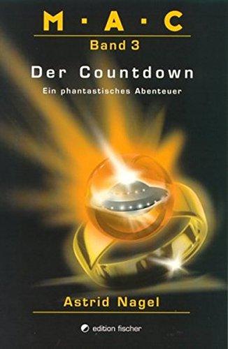 M.A.C.. Ein phantastisches Abenteuer / M.A.C.. Ein phantastisches Abenteuer: Der Countdown (edition fischer)