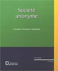 Société anonyme : Création, gestion, évolution (1Cédérom)