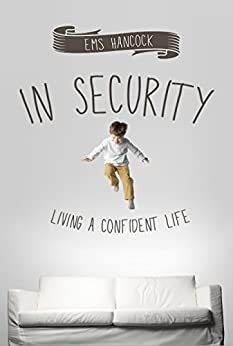 In Security: Living a confident life by [Hancock, Ems]