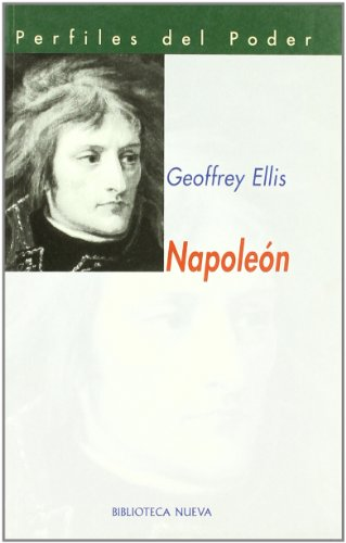 Napoleón (Perfiles del Poder) por Geoffrey Ellis