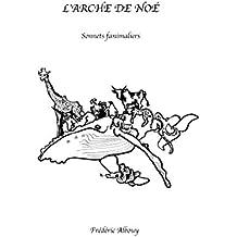 L'Arche de Noé: Sonnets fanimaliers