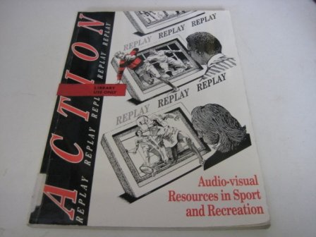 Epub eBooks Download Action Replay: Audio-Visual Resources in Sport and Recreation