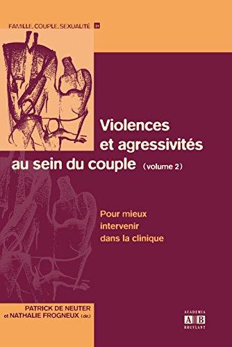 VIOLENCES ET AGRESSIVITES AU SEIN COUPLE - VOLUME 2