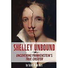 Shelley Unbound: Uncovering Frankenstein's True Creator