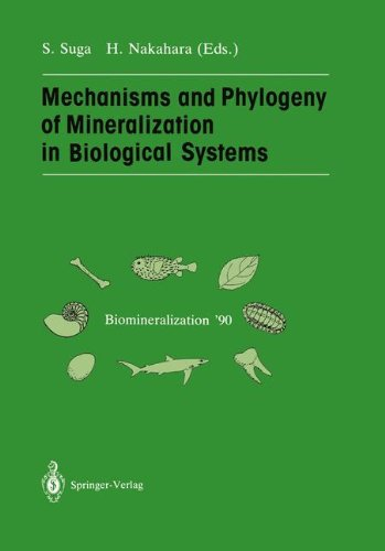 Mechanisms and Phylogeny of Mineralization in Biological Systems: Biomineralization '90