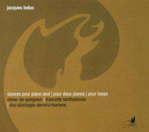 Jacques Leduc: Das Gesamtwerk für Klavier, für zwei Klaviere und für diatonische Harfe