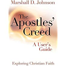 [(The Apostles' Creed : A User's Guide)] [By (author) Marshall Duane Johnson] published on (November, 2008)