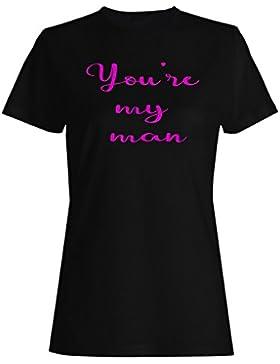 Usted es mi hombre la novedad divertida camiseta de las mujeres f162f