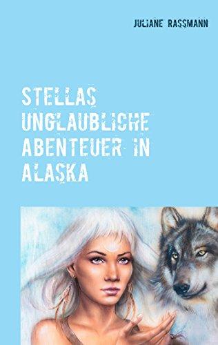Stella´s unglaubliche Abenteuer in Alaska