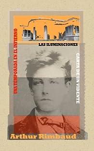 Una temporada en el infierno: Las iluminaciones - Carta del vidente par Arthur Rimbaud