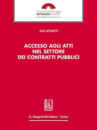 Accesso agli atti nel settore dei contratti pubblici por Elio Leonetti