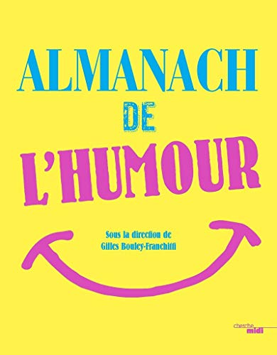 Almanach de l'humour par Gilles BOULEY-FRANCHITTI