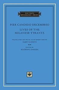 Lives of the Milanese Tyrants par  Pier Candido Decembrio