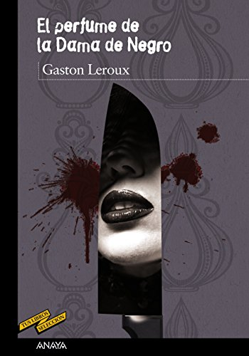 El perfume de la Dama de Negro (Clásicos - Tus Libros-Selección)