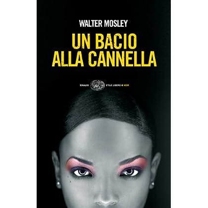 Un Bacio Alla Cannella (Einaudi. Stile Libero. Noir)