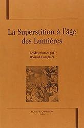 Superstition a l'age des lumieres. études reunies par bernard dompnier.