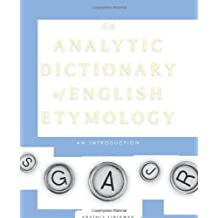 An Analytic Dictionary of English Etymology: An Introduction by Anatoly Liberman (2008-03-06)