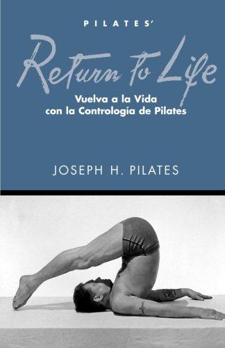 Vuelva a la Vida por Joseph H Pilates